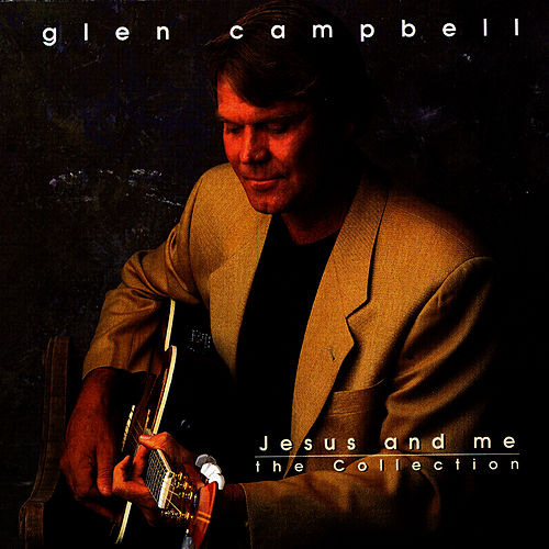 Play & Download Jesus And Me: The Collection by Glen Campbell | Napster