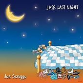 Play & Download Late Last Night by Joe Scruggs | Napster