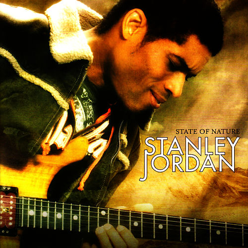 Play & Download State Of Nature by Stanley Jordan | Napster