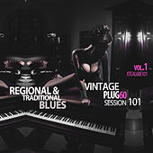 Play & Download Vintage Plug 60: Session 101 - Regional & Traditional Blues, Vol. 1 by Various Artists | Napster