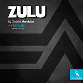 Play & Download Zulu + Remixes (Remastered) by Gabriel Marchisio | Napster