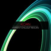 Play & Download Ambient Chillout Realms by Koan | Napster