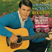 Play & Download Love And Kisses by Rick Nelson | Napster
