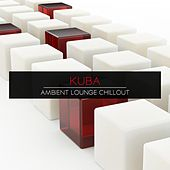 Play & Download Ambient Lounge Chillout by Kuba | Napster
