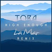 Play & Download High Enough (La Mar Remix) by Tora | Napster