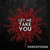 Play & Download Let Me Take You by The Perceptions | Napster