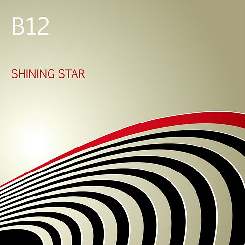 Play & Download Shining Star by B12 | Napster
