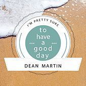 To Have A Good Day von Dean Martin