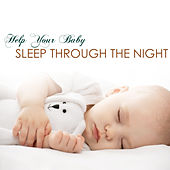 Play & Download Help Your Baby Sleep Through the Night - Infant Sleeping Solution by Baby Sleep Through the Night | Napster