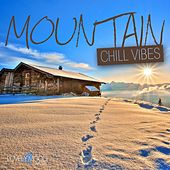 Play & Download Mountain Chill Vibes by Various Artists | Napster