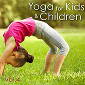 Yoga for Kids & Children, Vol. 4 – Amazing Relaxing Nature Music for Yoga Classes with Kids & Young Yogi, Create your Perfect Yoga Space by Yoga Music for Kids Masters