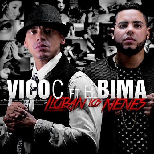 Play & Download Lloran los Nenes (feat. El Bima) by Vico C | Napster
