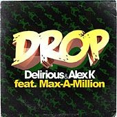 Play & Download Drop (feat. Max-a-Million) by Delirious | Napster