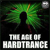 Play & Download The Age of Hard Trance by Various Artists | Napster