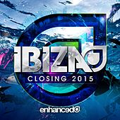 Play & Download Enhanced Ibiza Closing 2015 - EP by Various Artists | Napster