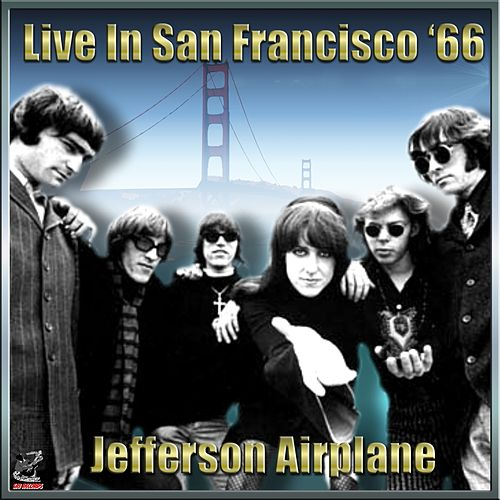 Jefferson Airplane - Live In San Francisco '65 Vol#2 by Jefferson Airplane