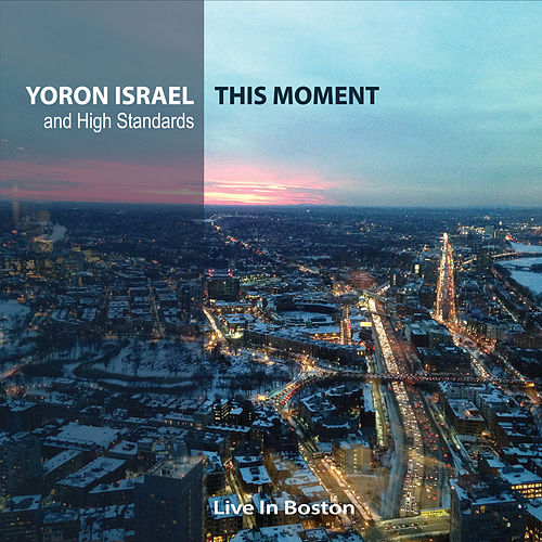 This Moment (Live in Boston) by Yoron Israel