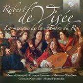 De Visée: La musique de la chambre du Roi Vol. 3 by Various Artists