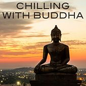 Play & Download Chilling with Buddha by Various Artists | Napster