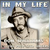 Play & Download In My Life - Don Williams & The Pozo Seco Singers by Don Williams | Napster