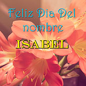 Feliz Dia Del nombre Isabel by Various Artists