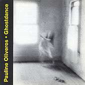 Ghostdance by Pauline Oliveros