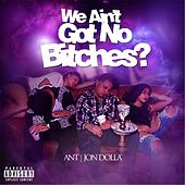 Play & Download We Aint Got No Bitches? by Ant (comedy) | Napster