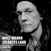 Play & Download Gelobtes Land by Wolf Maahn | Napster