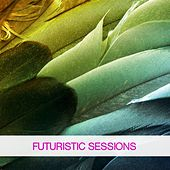 Futuristic Sessions by Various Artists