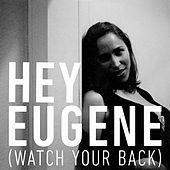Play & Download Hey Eugene (Watch Your Back) by Pink Martini | Napster