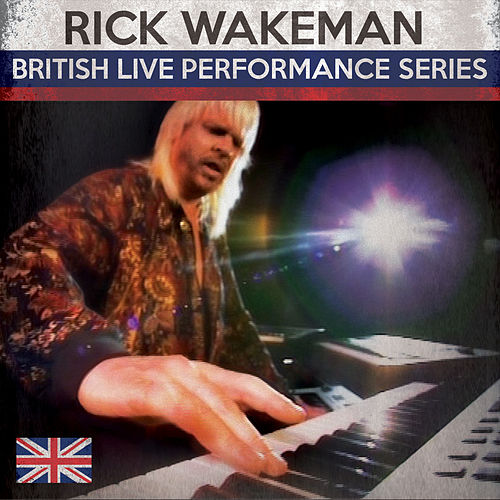 British Live Performance Series by Rick Wakeman