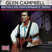 Play & Download British Live Performance Series by Glen Campbell | Napster