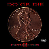 Play & Download Picture This 2 by Do or Die | Napster