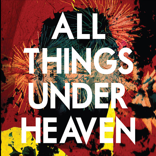 Play & Download All Things Under Heaven by The Icarus Line | Napster