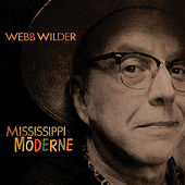Mississippi Moderne by Webb Wilder