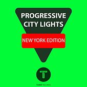 Play & Download Progressive City Lights New York Edition by Various Artists | Napster