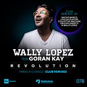 Play & Download Revolution (Make a Change) - Club Remixes by Wally Lopez | Napster