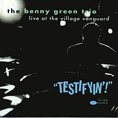 Testifyin'! Live At The Village Vanguard by Benny Green