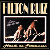 Play & Download Hands On Percussion by Hilton Ruiz | Napster
