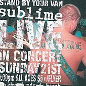 Play & Download Stand By Your Van: Live by Sublime | Napster