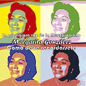 Play & Download La Prodigiosa Voz de la Mezzosoprano Margarita González by Various Artists | Napster