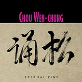 Play & Download Chou Wen-chung: Eternal Pine by Various Artists | Napster