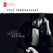 Liszt, Scriabin & Medtner: Works for Piano by Poom Prommachart