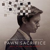 Pawn Sacrifice (Original Motion Picture Soundtrack) by James Newton Howard