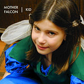 Play & Download Kid by Mother Falcon | Napster