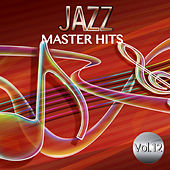 Play & Download Jazz Master Hits, Vol. 12 by Various Artists | Napster