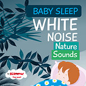 Baby Sleep: White Noise Nature Sounds by The Kiboomers