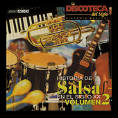 Play & Download La Discoteca del Siglo - Historia de la Salsa en el Siglo Xx, Vol. 2 by Various Artists | Napster