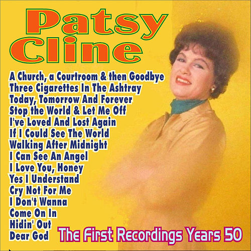 Patsy Cline . The First Recordings Years 50 by Patsy Cline