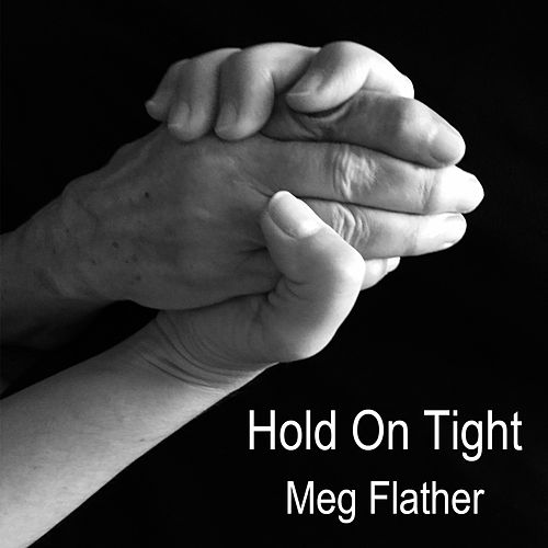 Hold on Tight by Meg Flather